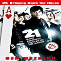 21: Bringing Down the House: The Inside Story of Six M.I.T. Students Who Took Vegas for Millions (       UNABRIDGED) by Ben Mezrich Narrated by Johnny Heller