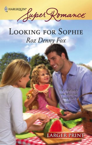 Looking For Sophie (Larger Print Harlequin Superromance), ROZ FOX