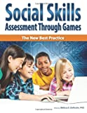 Social Skills Assessment Through Games: The New Best Practice