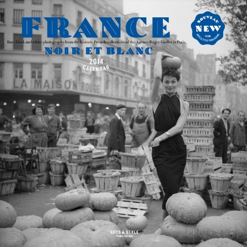 France Noir Et Blanc 2014 Wall Calendar: Black and White Images from the Historic French Photography Collections of the Agence Roger-Viollet in Paris