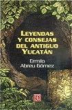 img - for Leyendas y consejas del antiguo Yucatan (Literatura) (Spanish Edition) book / textbook / text book