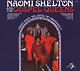 echange, troc Naomi Shelton & The Gospel Queens - What Have You Done, My Brother?