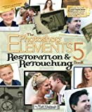 The Photoshop Elements 5 Restoration and Retouching Book