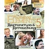 The Photoshop Elements 5 Restoration and Retouching Book ~ Matt Kloskowski
