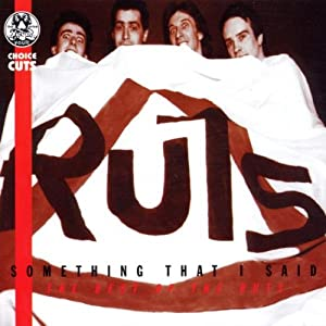 Something That I Said: the Best of the Ruts