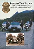 echange, troc Silvia Pettem - Behind the Badge: 125 Years of the Boulder, Colorado, Police Department