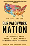 Our Patchwork Nation: The Surprising Truth About the &quot;Real&quot; America