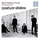 Debussy, Faur� & Ravel: String Quartets