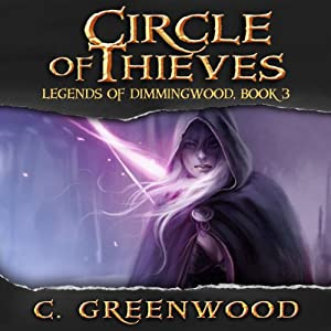 Circle of Thieves: Legends of Dimmingwood (Volume 3) | [C. Greenwood]