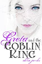 Greta and the Goblin King (Mylena Chronicles Book 1)
