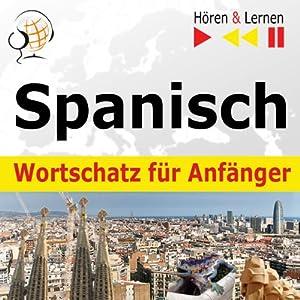 Spanisch Wortschatz für Anfänger [Spanish Vocabulary for Beginners]: Hören & Lernen [Listen & Learn] | [Dorota Guzik]
