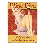 WINE DIVA LIFE'S TOO SHORT TO DRINK CHEAP WINE FUNNY METAL WALL ADVERTISING WALL SIGN by The Original Metal Sign Company