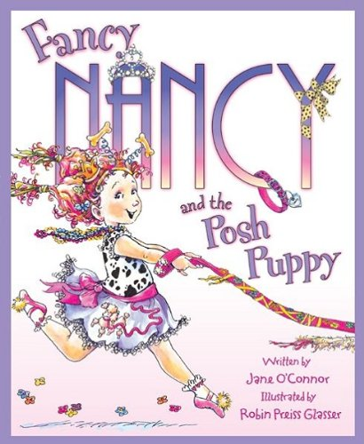 Jane O'Connor - Fancy Nancy and the Posh Puppy (Fancy Nancy Series)