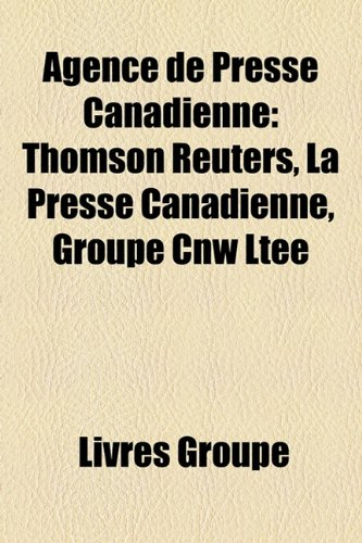 agence-de-presse-canadienne-thomson-reuters-la-presse-canadienne-groupe-cnw-lte
