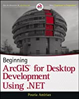 Beginning ArcGIS for Desktop Development using .NET Front Cover