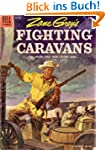 Fighting Caravans; A Picturized Editi...