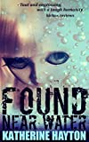 Found, Near Water by Katherine Hayton