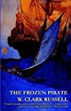 img - for The Frozen Pirate by Russell, W. Clark published by Wildside Press Paperback book / textbook / text book