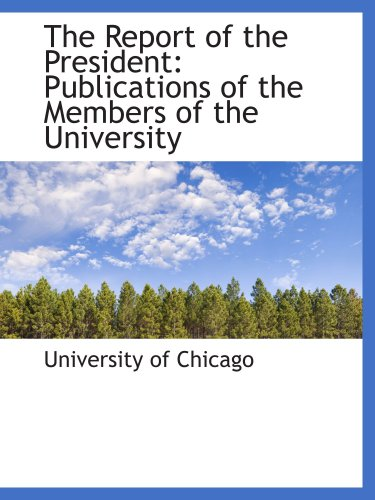 The Report Of The President: Publications Of The Members Of The University