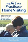 img - for The Art and Practice of Home Visiting: Early Intervention for Children with Special Needs and Their Families book / textbook / text book