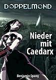 Nieder mit Caedarx - Kurzgeschichte (Doppelmond)