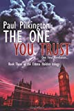 The One You Trust (Emma Holden suspense mystery trilogy) (Volume 3)