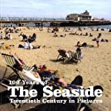 100 YEARS OF THE SEASIDE