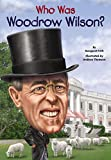 Who Was Woodrow Wilson? (Who Was...?)