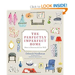 Amazon.com: The Perfectly Imperfect Home: How to Decorate and Live Well (9780307720139): Deborah Needleman, Virginia Johnson: Books from amazon.com