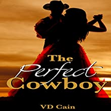 The Perfect Cowboy Audiobook by VD Cain Narrated by Rich Miller