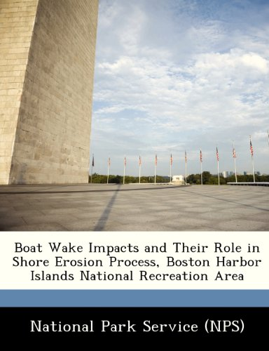 Boat Wake Impacts and Their Role in Shore Erosion Process, Boston Harbor Islands National Recreation Area