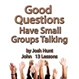 Good Questions Have Small Groups Talking -- John