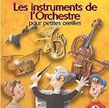 Instruments-de-l'orchestre-pour-petites-oreilles-(Les)