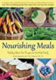 img - for Nourishing Meals: Healthy Gluten-Free Recipes for the Whole Family by Alissa Segersten, Tom Malterre MS CN (September 5, 2012) Paperback book / textbook / text book