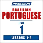 Pimsleur Portuguese (Brazilian) Level 1 Lessons 1-5: Learn to Speak and Understand Brazilian Portuguese with Pimsleur Language Programs Rede von  Pimsleur Gesprochen von:  Pimsleur