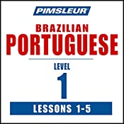 Pimsleur Portuguese (Brazilian) Level 1 Lessons 1-5: Learn to Speak and Understand Brazilian Portuguese with Pimsleur Language Programs |  Pimsleur