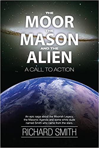 The Moor, The Mason And The Alien: A Call To Action by Richard Smith