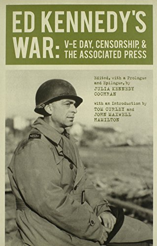 Ed Kennedy's War: V-E Day, Censorship, and the Associated Press (From Our Own Correspondent)