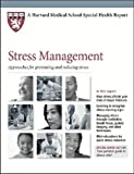 img - for Stress Management: Approaches for Preventing and Reducing Stress (Harvard Medical School Special Health Reports) book / textbook / text book