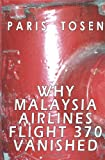 Paris Tosen Why Malaysia Airlines Flight 370 Vanished