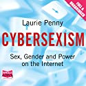 Cybersexism Audiobook by Laurie Penny Narrated by Jo Hall