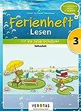 Lesen Ferienhefte - Volksschule: 3. Klasse - Fit ins neue Schuljahr: Ferienheft. Zur Vorbereitung auf die 4. Klasse