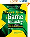Break Into The Game Industry: How to...