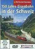 150 Jahre Eisenbahn in der Schweiz