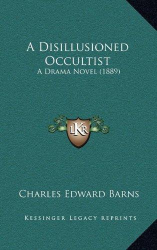 A Disillusioned Occultist: A Drama Novel (1889)