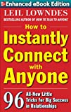 How to Instantly Connect with Anyone: 96 All-New Little Tricks for Big Success in Relationships: 96 All-New Little Tricks for Big Success in Business and Social Relationships