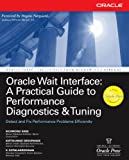 img - for Oracle Wait Interface: A Practical Guide to Performance Diagnostics & Tuning (Oracle Press) book / textbook / text book