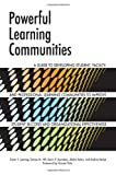 img - for Powerful Learning Communities: A Guide to Developing Student, Faculty, and Professional Learning Communities to Improve Student Success and Organizational Effectiveness book / textbook / text book