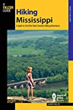 Hiking Mississippi: A Guide To 50 Of The State's Greatest Hiking Adventures (State Hiking Guides Series)