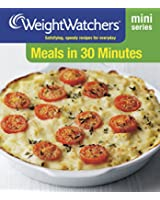 Meals in 30 Minutes: Satisfying, Speedy Recipes for Everyday (Weight Watchers Mini Series)